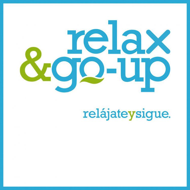 RELAX GO UP RELAJATE Y SIGUE