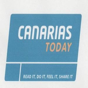 CANARIAS TODAY READ IT DO IT FEEL IT SHARE IT