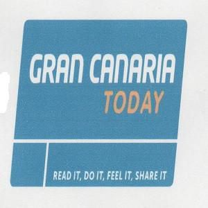 GRAN CANARIA TODAY READ IT DO IT FEEL IT SHARE IT