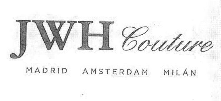JWH COUTURE MADRID AMSTERDAM MILAN