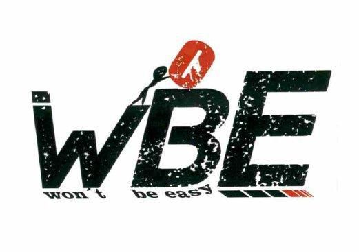 WBE WON\'T BE EASY