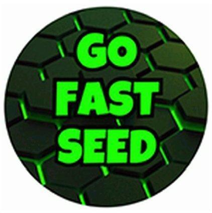 GO FAST SEED