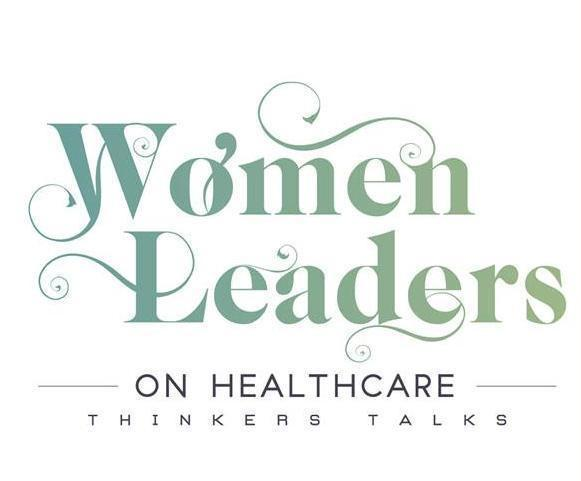 WOMEN LEADERS ON HEALTHCARE THINKERS TALKS